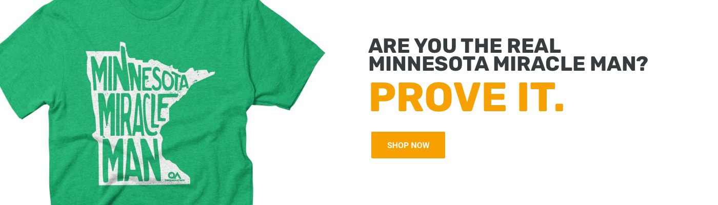 Are You The Real Minnesota Miracle Man? Prove it. Shop Now.